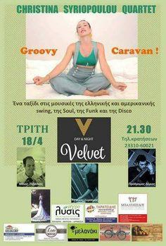 Χριστίνα Συριοπούλου & Groovy Caravan Live @ Velvet Bar στη Βέροια!  Ένα μουσικό καραβάνι γεμάτο από jazz soul funkswing  Συμμετέχουν οι μουσικοί:  Μάνος Ταβλάκης (Ηλεκτρική Κιθάρα)  Πρόδρομος Δϊγκας (Κοντρμπάσο / Ηλεκτρικό Μπάσο)  Άγγελος Σερσέμης (Τύμπανα)    Είσοδος: Ελεύθερη  Τηλέφωνο Κρατήσεων : 23310 60021 Memes, Day, Meme