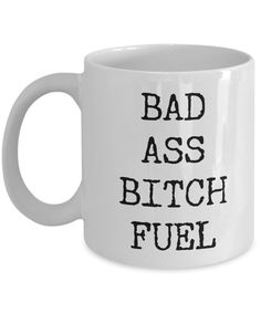 Badass Coffee Cup - Gifts for Friends - Badass Bitch Fuel Funny Ceramic Coffee Mug OFF our custom mugs from our store. Gift for him, gift for her, gift for mom, gift for dad and so on. Coffee Mug Quotes, Coffee Humor, Coffee Mugs, Coffee Art, Coffee Beans, Quotes For Mugs, Coffee Shops, Funny Coffee Cups, Funny Mugs
