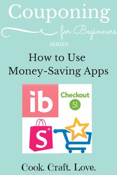 How to Use Money Saving Apps - Cook. Craft. Love.