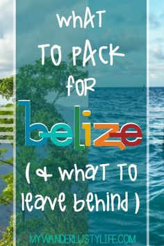 What to Pack for Belize (& What I Can't Belize I Brought) - MWL