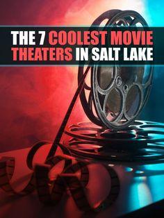 Unique Movie Theaters in Salt Lake City Utah
