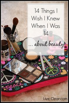 Have a teen or preteen heading Back to School? What I wish I knew at 14 about beauty: make up, lotions, creams, perfumes … all full of questionable and toxic ingredients. What to do: http://live-clear.com/14-things-i-wish-i-knew-at-14-beauty/