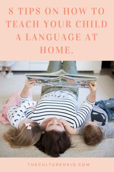 8 TIPS ON HOW TO TEACH YOUR CHILD A LANGUAGE AT HOME.