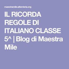 IL RICORDA REGOLE DI ITALIANO CLASSE 5^   Blog di Maestra Mile