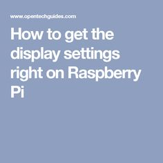 How to get the TV/Monitor display resolution right on Raspberry pi running Raspbian Projects For Adults, Diy Projects, Project Ideas, Raspberry Pi Computer, Rasberry Pi, Raspberry Pi Projects, Future Jobs, Display Resolution, Arduino