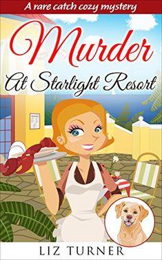 COZY MYSTERY: Murder At Starlight Resort (A Rare Catch Co…