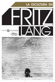 Explora la relación entre el cine de Fritz Lang i la importància de l'escultura en pel·lícules com Metropolis o la sèrie dedicada al Dr. Mabuse