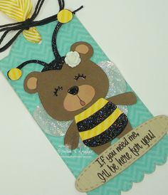 "My Creative Time: Beary Special Blog Hop ~ Episode 401; like this sentiment maybe - I'll ""bee"" there for ya!"