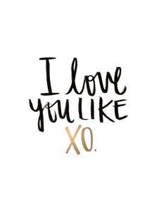 I Love You Like XO - You Love Me Like XO - Beyonce lyrics - John Mayer Lyrics - Black India Ink & Gold Ink Handlettering || Anniversary, Wedding, Engagement Present, Valentine's Day || fullymadedesigns.com