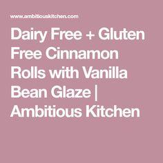 Dairy Free + Gluten Free Cinnamon Rolls with Vanilla Bean Glaze | Ambitious Kitchen
