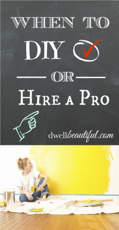 Tips and advice on when to #DIY and when it's better to hire a pro #homeimprovement