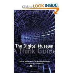 The Digital Museum: A Think Guide- How will the museum world respond to new technology