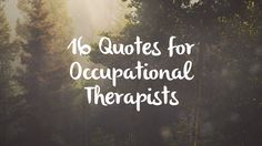 Occupational Therapy Quotes