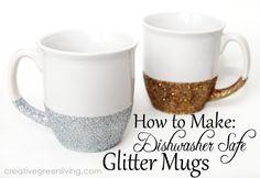 Creative Green Living: How to Make Dishwasher Safe Glitter Mugs