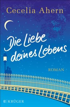 Die Liebe deines Lebens: Roman von Cecelia Ahern http://www.amazon.de/dp/3810501514/ref=cm_sw_r_pi_dp_LkjHub1CQ1F4A