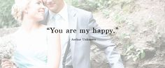 """You are my happy."" 