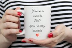 You're a weirdo, BUT you're my weirdo mug. Gift for Him, Valentine's day gift mug, funny gift mug for hubby. Valentine's gift for boyfriend. Mother In Law Gifts, Gifts For Husband, Gifts For Mom, Valentines Gifts For Boyfriend, Boyfriend Gifts, Valentine Day Gifts, Grandma Mug, Grandmother Gifts, Book Lovers Gifts