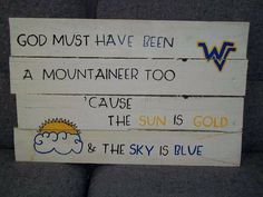 Cool little WVU sign for the house.  May have to sweet talk Sam into letting me hang this somewhere.  Maybe if I put up a Buckeye sign too....