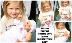 Willow with her Adora Nursery Time Baby Doll- A Great Real Life Baby Doll