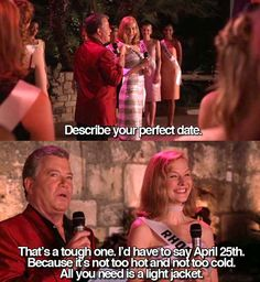 Miss Congeniality (in wisconsin...this is false. it most likely will be too cold on april 25th) :(