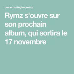 Rymz s'ouvre sur son prochain album, qui sortira le 17 novembre Album, November 17, Rapper, Exit Room, Card Book