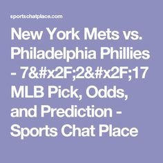 New York Mets vs. Philadelphia Phillies - 7/2/17 MLB Pick, Odds, and Prediction - Sports Chat Place