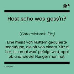 """Österreichische Tradition bei der der Nachwuchs gemästet wird. Ähnliche kulinarische Gewohnheiten siehe auch """"Mogst kost'n?"""" #lustig #österreichischeküche Gaudi, Austria, Einstein, Meant To Be, Language, Lol, Facts, Thoughts, Writing"""