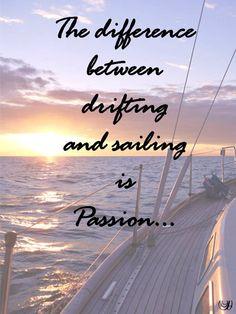 Sail!! Don't drift...