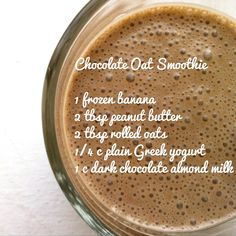 Chocolate Oat Smoothie... similar to another smoothie I have, but wanna try this one too