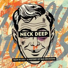 Neck Deep - Rain In July A History Of Bad Decisions (2015)
