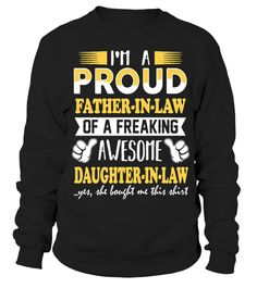 PROUD FATHER IN LAW OF A FREAKING AWESOME DAUGHTER  father-in-law#tshirt#tee#gift#holiday#art#design#designer#tshirtformen#tshirtforwomen#besttshirt#funnytshirt#age#name#october#november#december#happy#grandparent#blackFriday#family#thanksgiving#birthday#image#photo#ideas#sweetshirt#bestfriend#nurse#winter#america#american#lovely#unisex#sexy#veteran#cooldesign#mug#mugs#awesome#holiday#season#cuteshirt