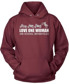 Love One Woman and Several Motorcycles Is this the secret to a happy life? The perfect t-shirt for any faithful motorcycle rider. Makes a great gift idea. Order one today. Premium & Long Sleeve T-Shir
