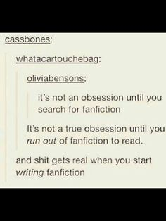 Yeah, so this one time, I ran out of fanfiction to read....