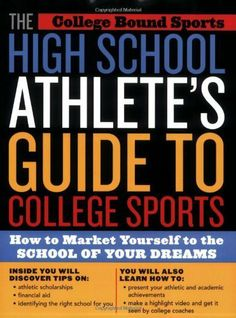 The High School Athlete's Guide to College Sports: How to Market Yourself to the School of Your Dreams by College Bound Sports. $12.67. Publisher: Taylor Trade Publishing (November 30, 2003). 156 pages