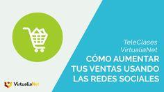 Teleclases VirtualiaNet -  Cómo aumentar tus ventas usando las redes sociales #Ganardinero