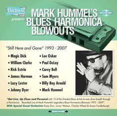 "Mark Hummel - Mark Hummel's Blues Harmonica Blowouts ""Still Here And Gone"""