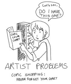 Apply this to color pencils! Must bring LIST!// Same applies for Prismas lol Copic Color Chart, Artist Problems, Art Jokes, Artist Life, Copics, Stupid Funny Memes, Drawing Tips, Art Majors, Artists Space