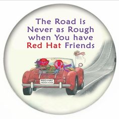 Red Hat Button 452 road is never as rough when you have red hat friends Red Hat Club, Happy Birthday Wishes Sister, Wood Craft Patterns, Valentines Games, Red Hat Ladies, Wearing Purple, Red Hat Society, Pink Hat, Red Hats