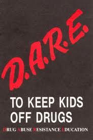 D.A.R.E. I was in the 5th grade and was a cheerleader for the Say No To Drugs day.