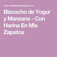 Bizcocho de Yogur y Manzana - Con Harina En Mis Zapatos
