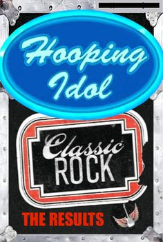 Hooping Idol 4: Classic Rock Week Results | hooping.org