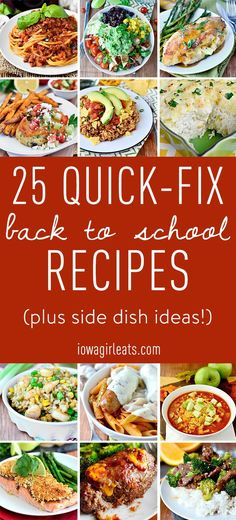 Busy nights don't have to mean hitting the drive thru for dinner - make any of my favorite 25 Quick-Fix Back to School Recipes with side dish ideas instead! | iowagirleats.com