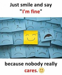 "Just smile and say ""I'm fine""."