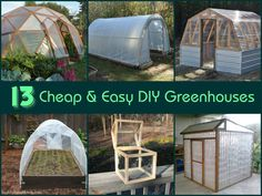 13 Cheap & Easy DIY Greenhouses  Don't buy a greenhouse! You can make your own for so much less money (one of these is less than $20) using resources you probably already have Growing your own fruits and vegetables year round has never been easier and with this list of easy DIY greenhouses there's no excuse for you not to build your own and increase your growing season.