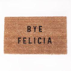 Fancy - Bye Felicia Doormat, would be a great shower gift
