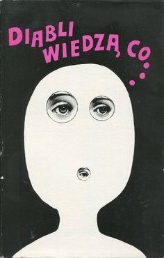 """""""Diabli wiedzą co..."""" Edited by Maria Błaszczyk and Barbara Olszańska Cover by Bohdan Butenko Published by Wydawnictwo Iskry 1972"""