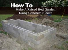 How to Make A Raised Bed Garden Using Concrete Blocks