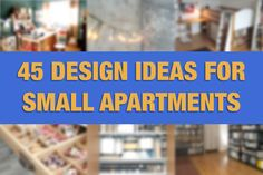 45 great design ideas for small apartments