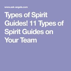 Types of Spirit Guides! 11 Types of Spirit Guides on Your Team