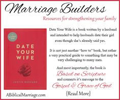 Date Your Wife ~ Marriage Builders Resource. A GREAT book written by husbands FOR husbands all about dating your wife!